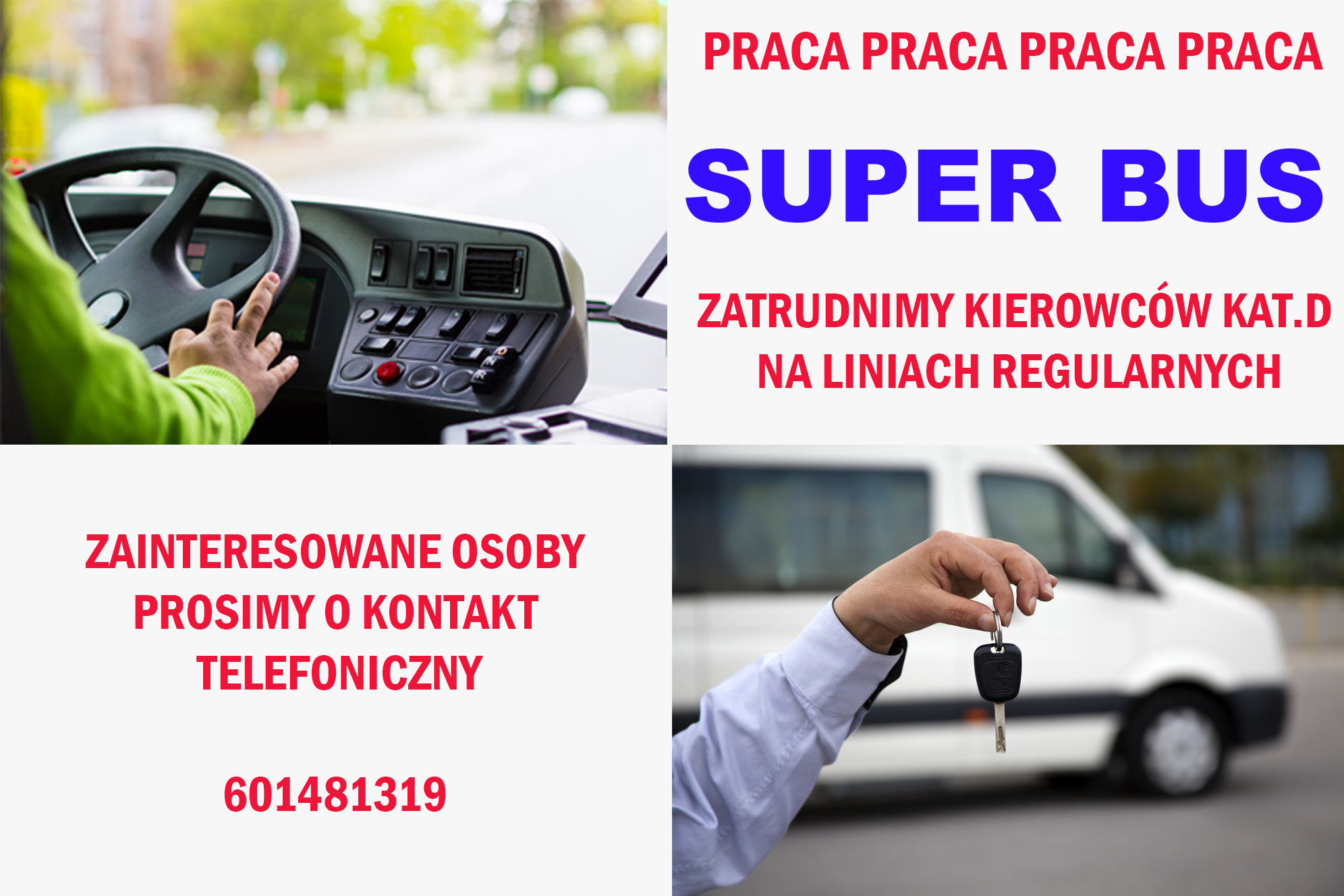 SUPER BUS zatrudni kierowców kat.D na liniach regularnych. ZAINTERESOWANE OSOBY PROSIMY O KONTAKT TELEFONICZNY 601481319